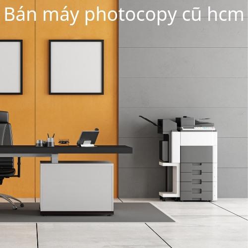Bán máy photocopy cũ hcm rẻ nhất