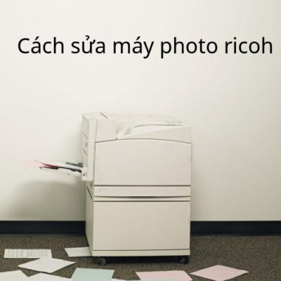 Cách sửa máy photo ricoh khi bi giấy nhăn nhanh nhất