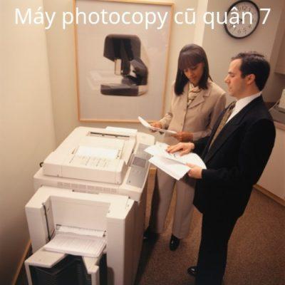 Máy photocopy cũ quận 7 rẻ nhất