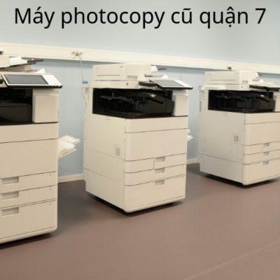 Máy photocopy cũ quận 7 tốt nhất