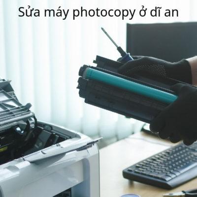 Sửa máy photocopy ở Dĩ An nhanh nhất