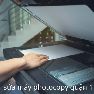 Sửa máy photocopy quận 1 Sài Gòn