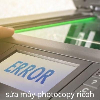 Sửa máy photocopy ricoh tại Hồ Chí Minh