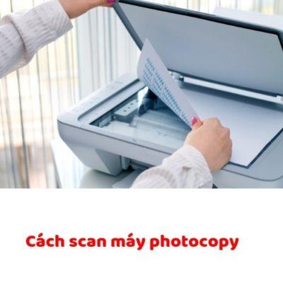Cách scan tài liệu từ máy photocopy đơn giản nhất