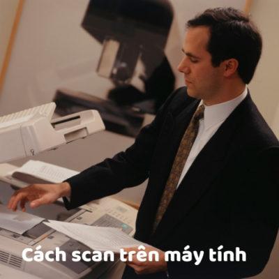 Cách scan trên máy tính