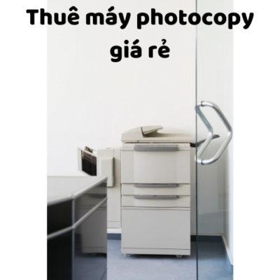 Thue may photocopy giá rẽ nhất ngày hôm nay